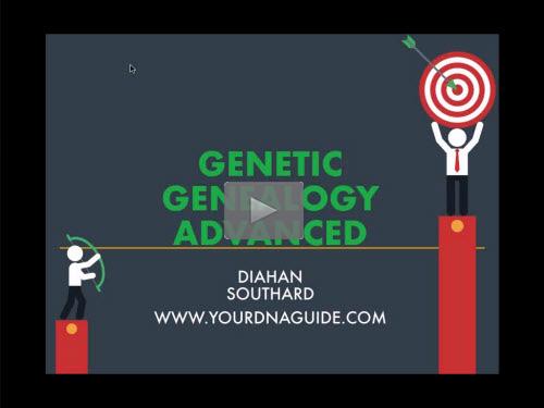 New Bonus Webinar - Genetic Genealogy: Advanced by Diahan Southard