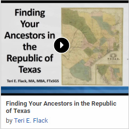 Finding Your Ancestors in the Republic of Texas by Teri E. Flack