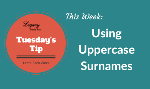 Tuesday's Tip – Using Uppercase Surnames (Beginner)