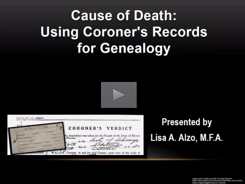 Cause of Death: Using Coroner's Records for Genealogy by Lisa Alzo