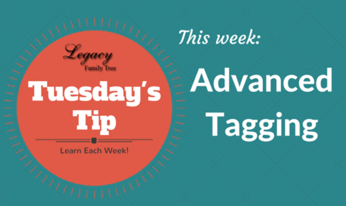 Tuesday's Tip - Advanced Tagging on Legacy Family Tree