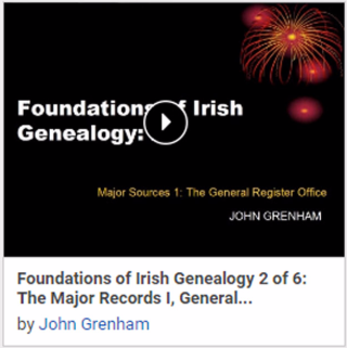 Foundations of Irish Genealogy 2 of 6: The Major Records I, General Register Office