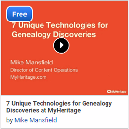 7 Unique Technologies for Genealogy Discoveries at MyHeritage