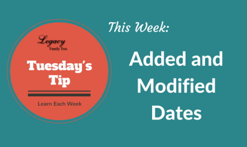 Tuesday's Tip - Added and Modified Dates
