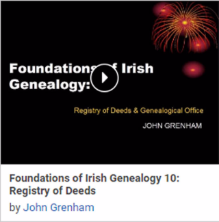 Foundations of Irish Genealogy 10: Registry of Deeds