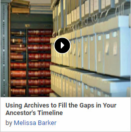 Using Archives to Fill the Gaps in Your Ancestor's Timeline