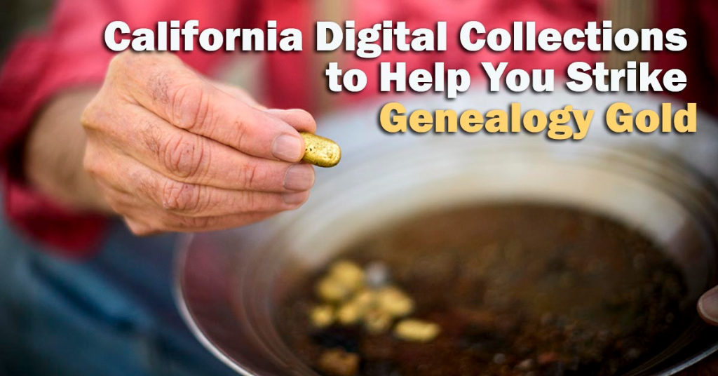 California Digital Collections to Help You Strike Genealogy Gold