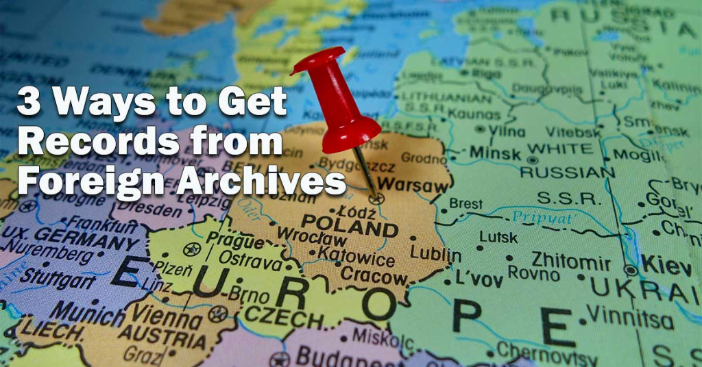 3 Ways to Get Records from Foreign Archives