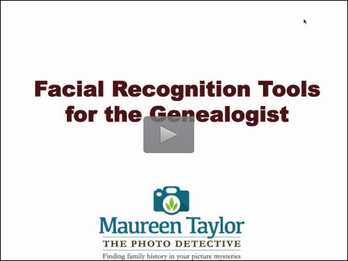 New Bonus Webinar - Facial Recognition Tools for the Genealogist by Maureen Taylor