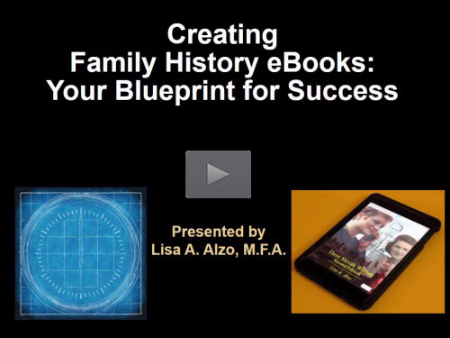 Creating Family History Ebooks: Your Blueprint for Success by Lisa Alzo