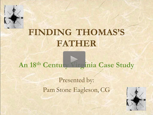 Finding Thomas' Father: an 18th Century Prince William County Virginia Case Study- free BCG webinar by Pam Eagleson CG now online for limited time