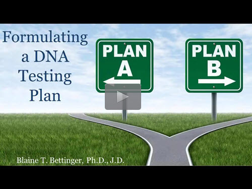 Formulating a DNA Testing Plan - free webinar by Blaine Bettinger, Ph.D., J.D. now online