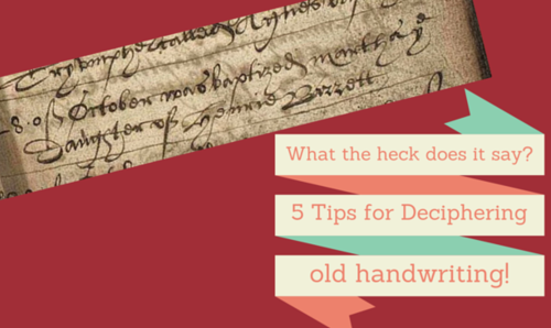 5 Tips for Deciphering Old Handwriting