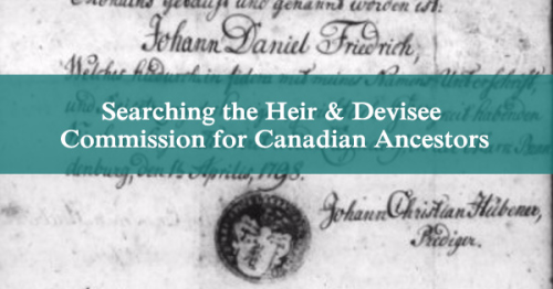 Searching the Heir & Devisee Commission for Canadian Ancestors