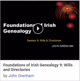 Foundations of Irish Genealogy 9: Wills and Directories