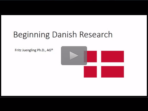 Beginning Danish Research - free webinar by Fritz Juengling now online for limited time