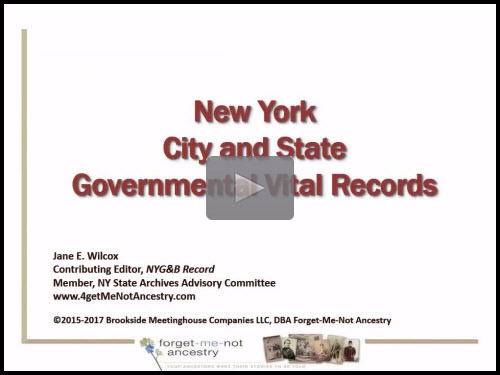 New York City and State Governmental Vital Records - free webinar by Jane Wilcox now online