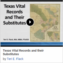 Researching Texas Vital Records and Their Substitutes by Teri E. Flack