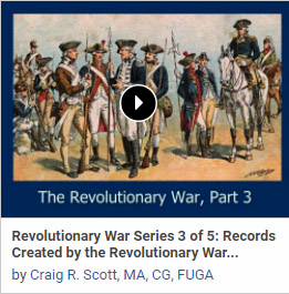 Revolutionary War Series 3 of 5: Records Created by the Revolutionary War During the War