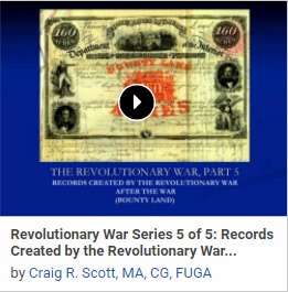 Revolutionary War Series 5 of 5: Records Created by the Revolutionary War After the War: Bounty Land