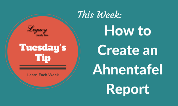 Tuesday's Tip – How to Create an Ahnentafel Report (Intermediate)