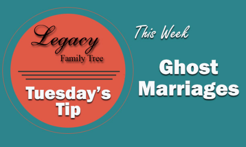 Tuesday's Tip - Ghost Marriages (Advanced)