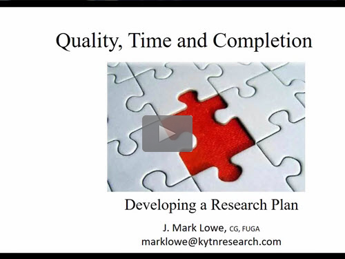 Quality, Time and Completion: Developing a Research Plan (Part One) - free webinar by J. Mark Lowe, CG now online for limited time