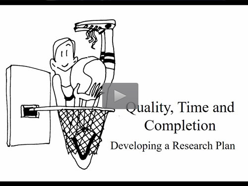 Quality, Time and Completion: Developing a Research Plan (Part Two)