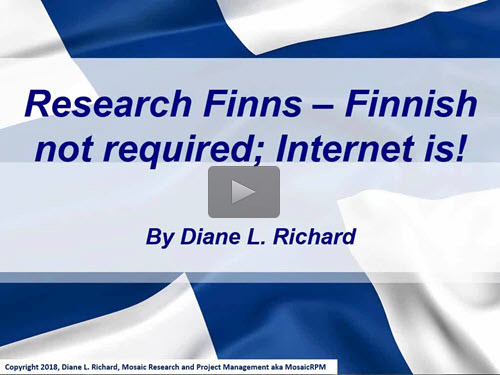 "New ""Member Friday"" Webinar - Research Finns - Finnish not required; Internet is! by Diane L. Richard"