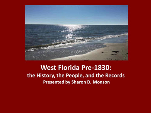 West Florida Pre-1830: The History, the People and the Records
