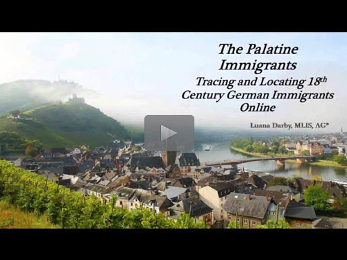 The Palatine Immigrants – Tracing and Locating 18th Century German Immigrants Online - free webinar by Luana Darby, AG now online for limited time