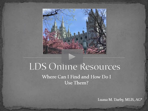 "New ""Member Friday"" Webinar - LDS Online Resources by Luana Darby, AG"