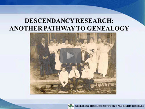 "New ""Member Friday"" Webinar - Descendancy Research: Another Pathway For Doing Genealogical Research by Michael Strauss, AG"