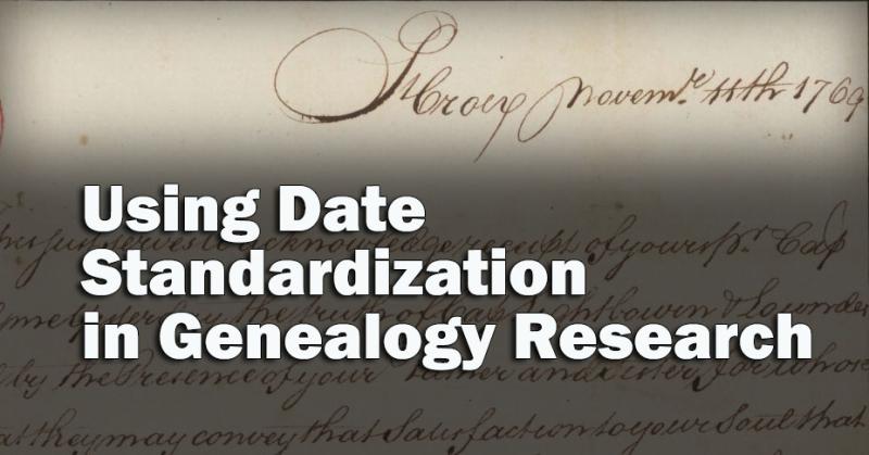 Using Date Standardization in Genealogy Research