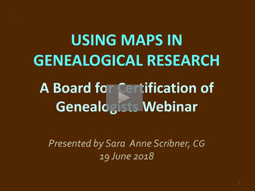 Using Maps in Genealogical Research - free BCG webinar by Sara Scribner, CG now online for limited time