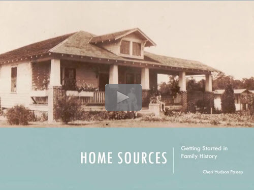 Getting Started in Family History - 1- Home Sources