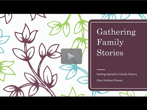 Getting Started in Family History - 3 - Family Stories