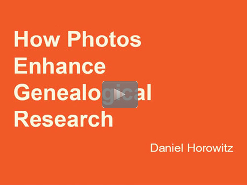 How Photos Enhance Genealogical Research - free webinar by Daniel Horowitz now online