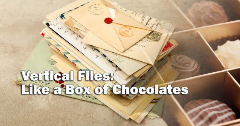 Vertical Files: Like a Box of Chocolates