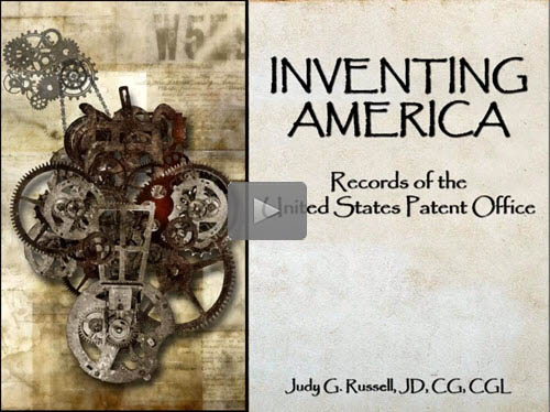 "New ""Member Friday"" Webinar - Inventing America - Records of the U.S. Patent Office by Judy Russell, JD, CG, CGL"