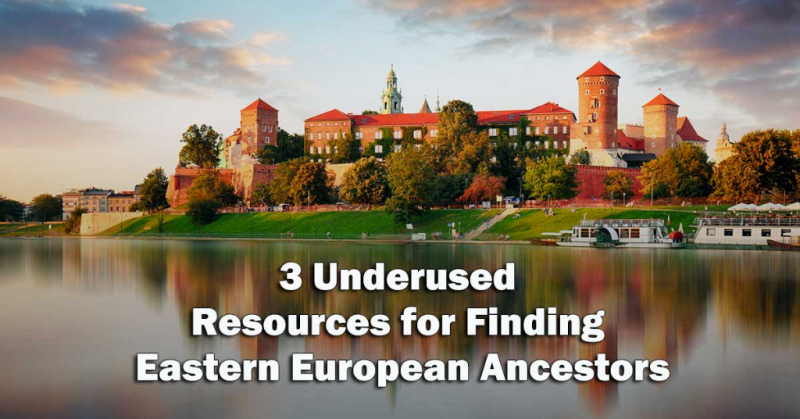 3 Underused Resources for Finding Eastern European Ancestors