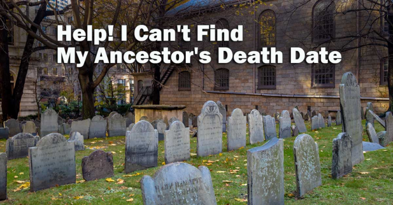 Help! I Can't Find My Ancestor's Death Date