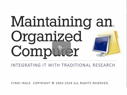 Maintaining an Organized Computer - free webinar by Cyndi Ingle now online for limited time