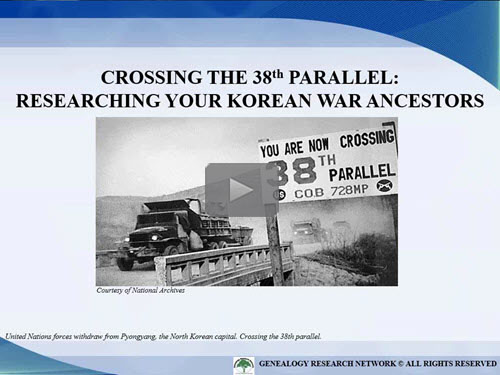 Crossing the 38th Parallel: Researching Your Korean War Ancestors