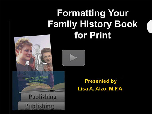 Formatting Your Family History Book for Print by Lisa Alzo