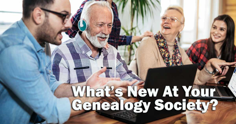What's New At Your Genealogy Society?