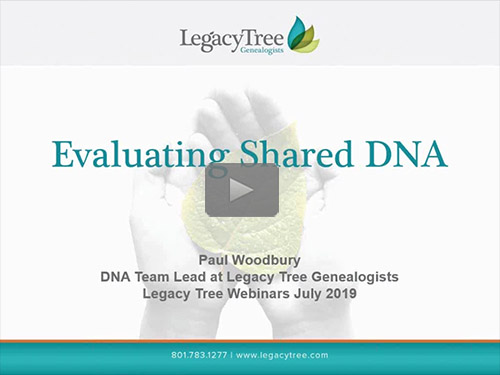 Evaluating Shared DNA - free webinar by Paul Woodbury now online for limited time