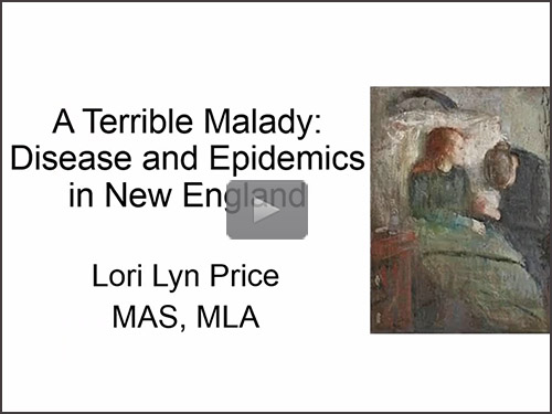 A Terrible Malady: Disease and Epidemics in New England - free webinar by Lori Lyn Price now online for limited time