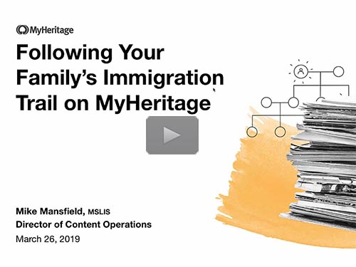 Following Your Family's Immigration Trail on MyHeritage - free webinar by Mike Mansfield now online
