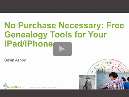 No Purchase Necessary: Free Genealogy Tools for Your iPad/iPhone - free webinar by Devin Ashby now online